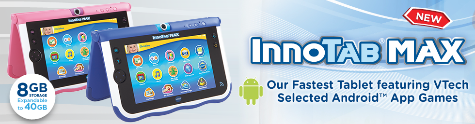 InnoTab Max - Our Fastest Tablet featuring VTech Selected Android App Games
